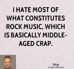 sting-sting-i-hate-most-of-what-constitutes-rock-music-which-is